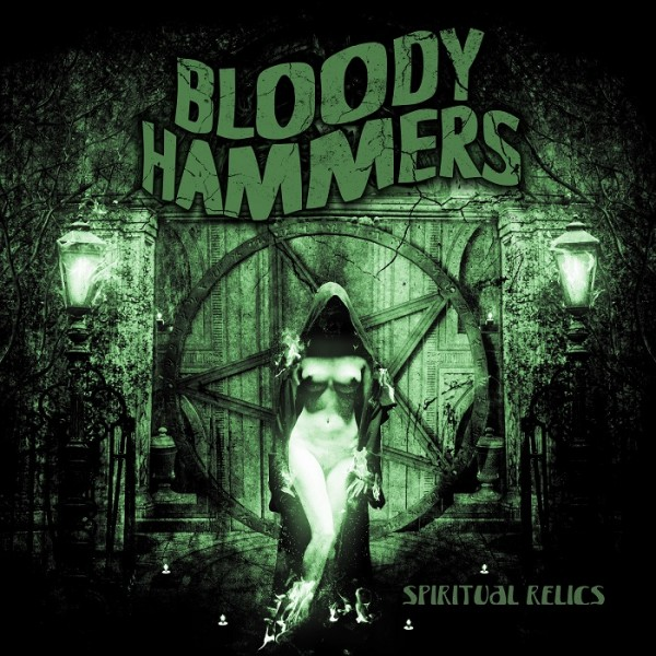 Bloody Hammers - Spiritual Relics Album Cover