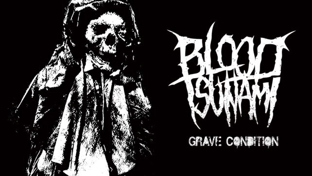 "PRE-ORDER + NEW TRACKS: BLOOD TSUNAMI ""GRAVE CONDITION"" CD/LP/DIGITAL OUT 27.04.2018"